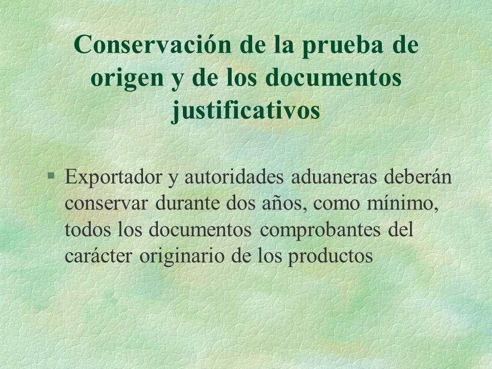 Conservación de la prueba de origen y de los documentos justificativos