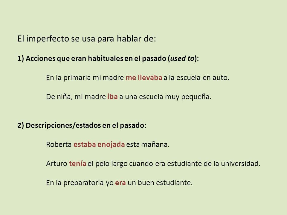 El imperfecto se usa para hablar de: