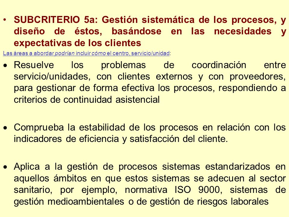 SUBCRITERIO 5a: Gestión sistemática de los procesos, y diseño de éstos, basándose en las necesidades y expectativas de los clientes