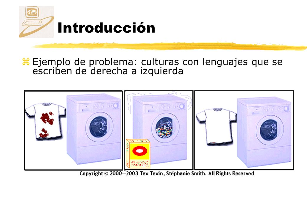 Introducción Ejemplo de problema: culturas con lenguajes que se escriben de derecha a izquierda