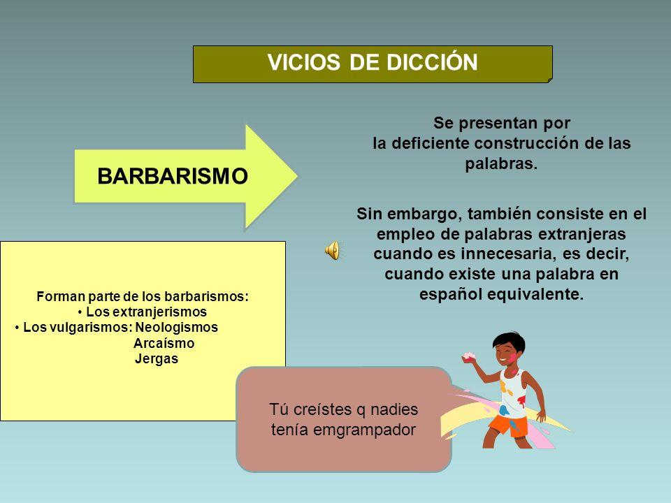 VICIOS DE DICCIÓN BARBARISMO