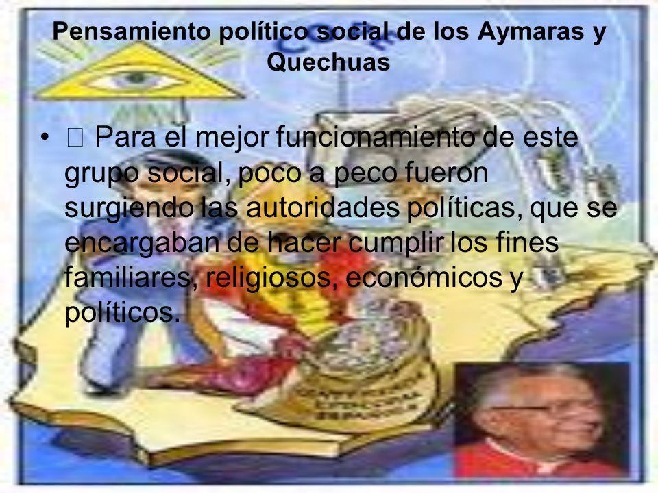 Pensamiento político social de los Aymaras y Quechuas
