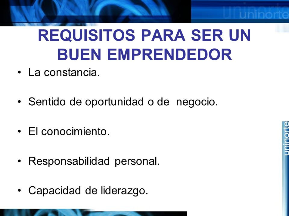REQUISITOS PARA SER UN BUEN EMPRENDEDOR