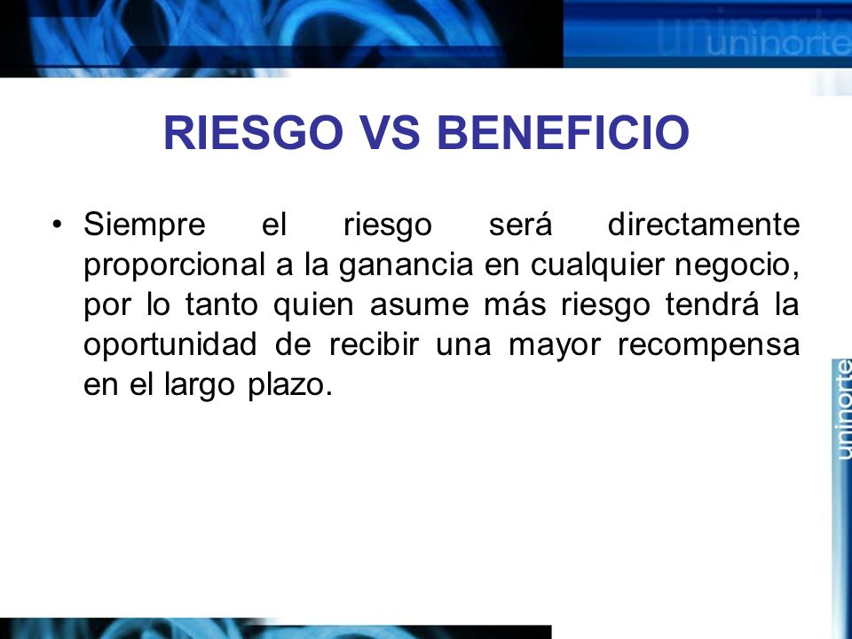 RIESGO VS BENEFICIO