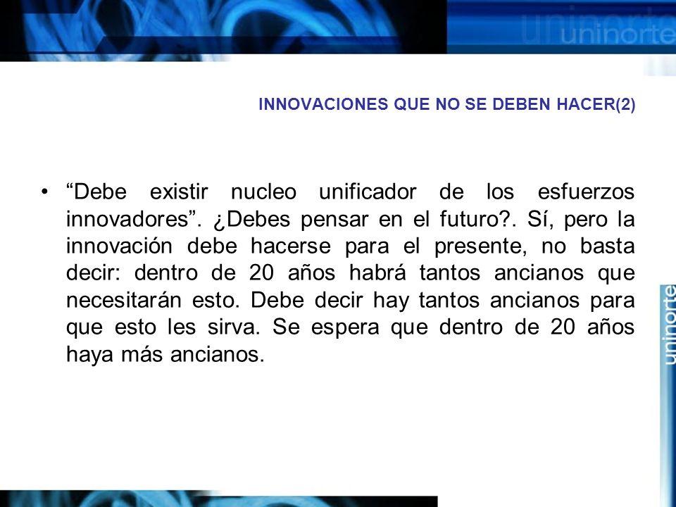 INNOVACIONES QUE NO SE DEBEN HACER(2)