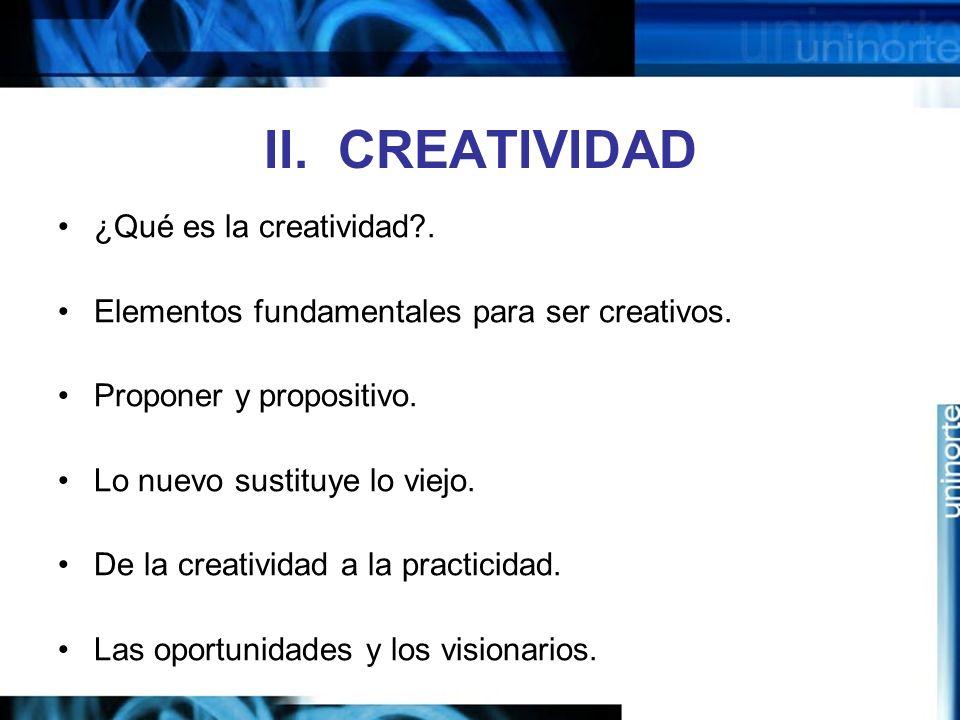 II. CREATIVIDAD ¿Qué es la creatividad .