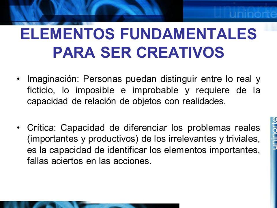 ELEMENTOS FUNDAMENTALES PARA SER CREATIVOS