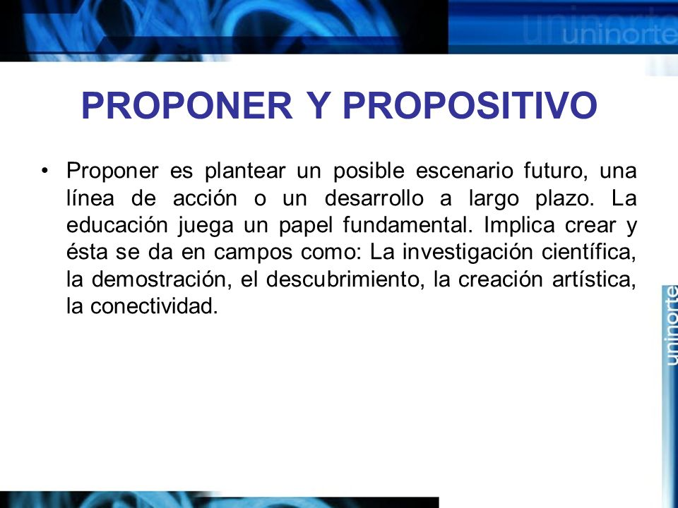 PROPONER Y PROPOSITIVO