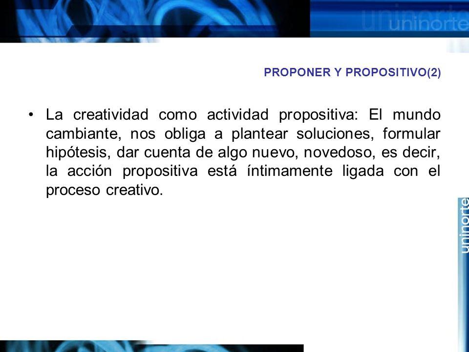 PROPONER Y PROPOSITIVO(2)