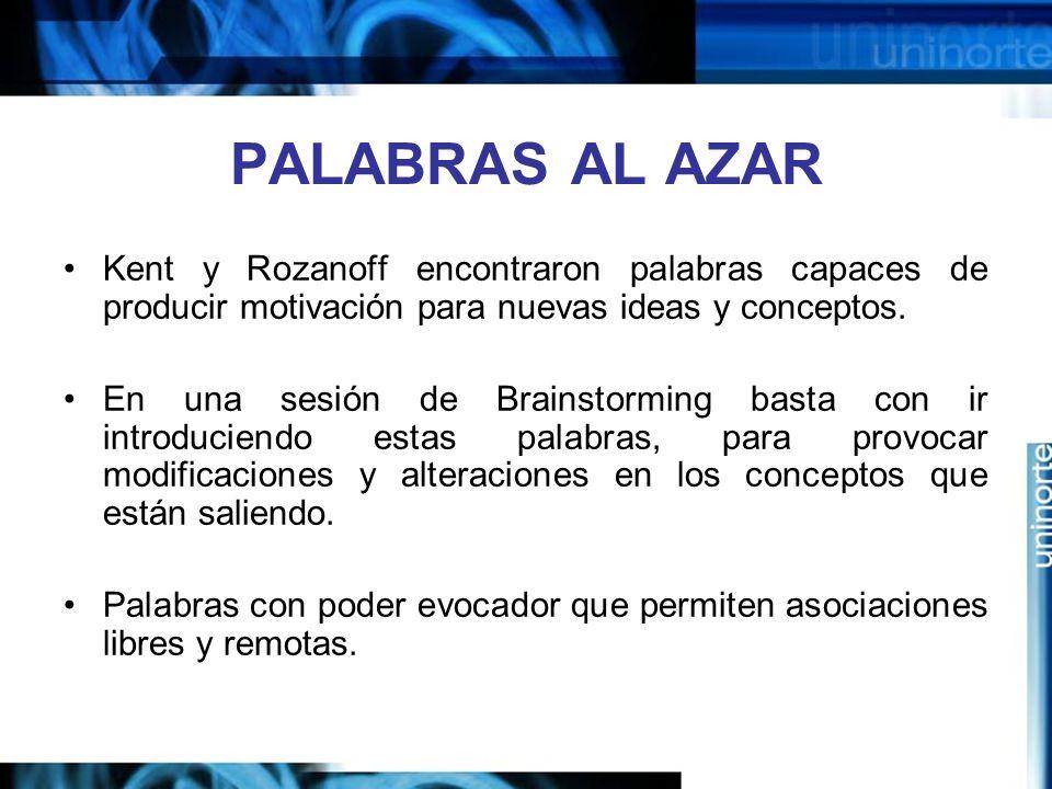 PALABRAS AL AZAR Kent y Rozanoff encontraron palabras capaces de producir motivación para nuevas ideas y conceptos.