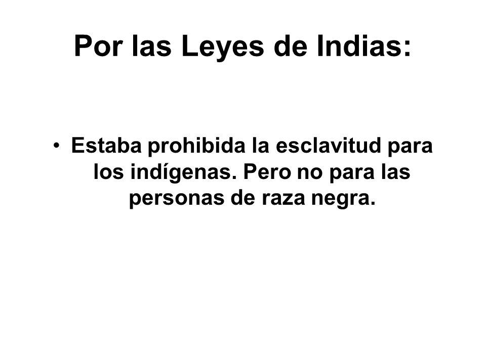 Por las Leyes de Indias: