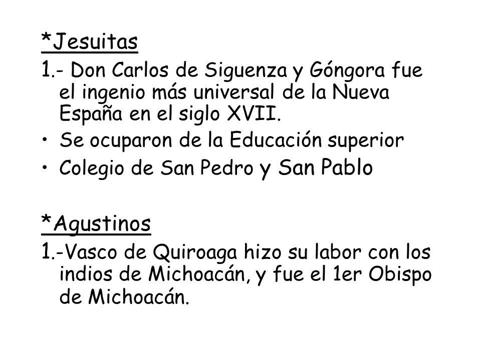*Jesuitas 1.- Don Carlos de Siguenza y Góngora fue el ingenio más universal de la Nueva España en el siglo XVII.