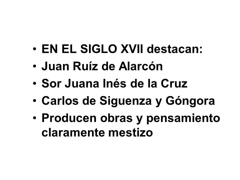 EN EL SIGLO XVII destacan: