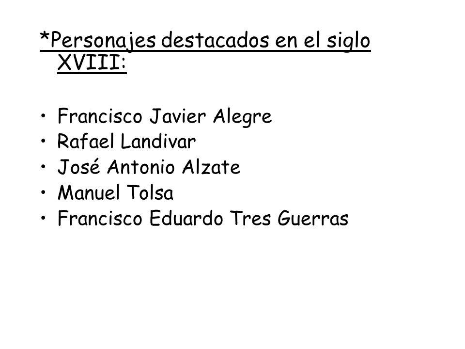 *Personajes destacados en el siglo XVIII: