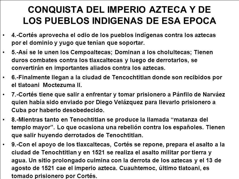 CONQUISTA DEL IMPERIO AZTECA Y DE LOS PUEBLOS INDIGENAS DE ESA EPOCA