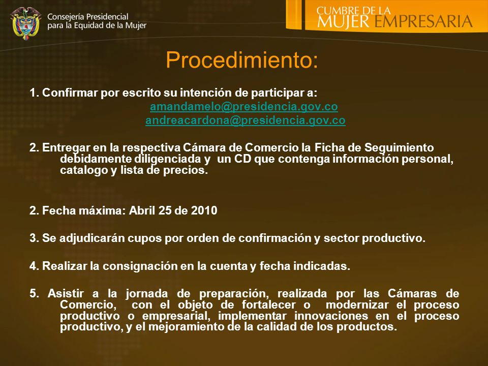 Procedimiento: 1. Confirmar por escrito su intención de participar a: