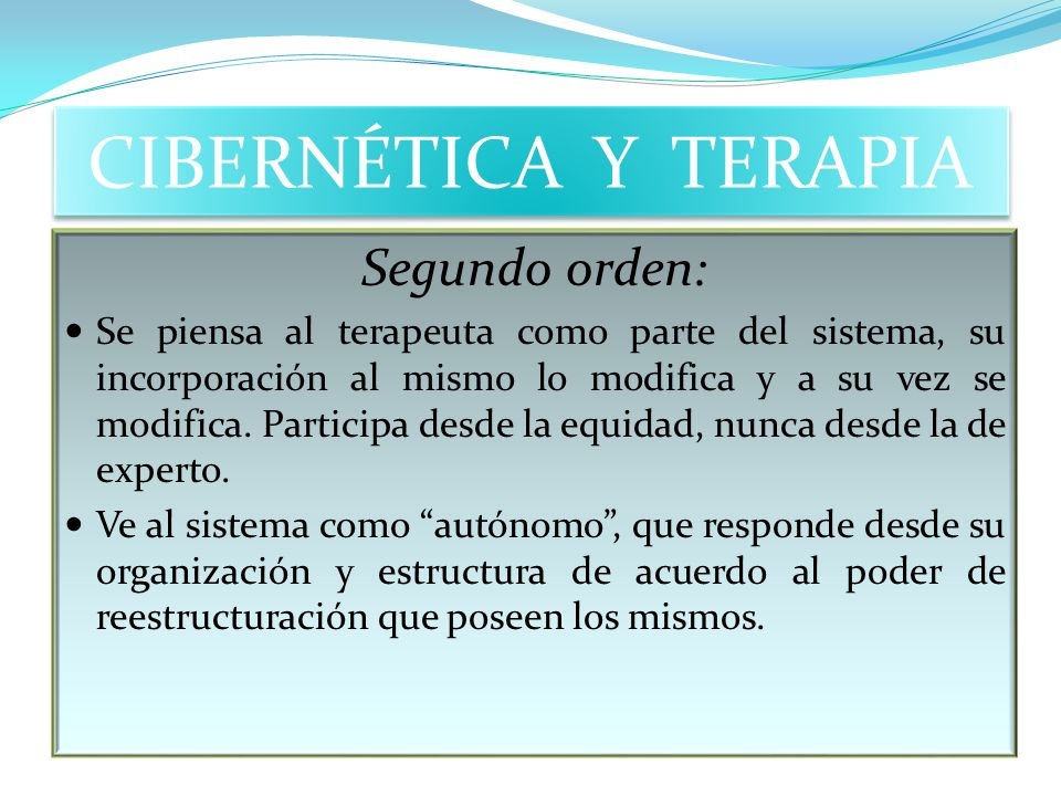CIBERNÉTICA Y TERAPIA Segundo orden: