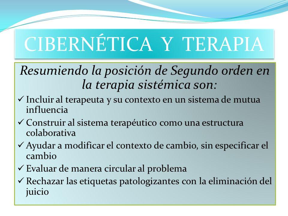 Resumiendo la posición de Segundo orden en la terapia sistémica son: