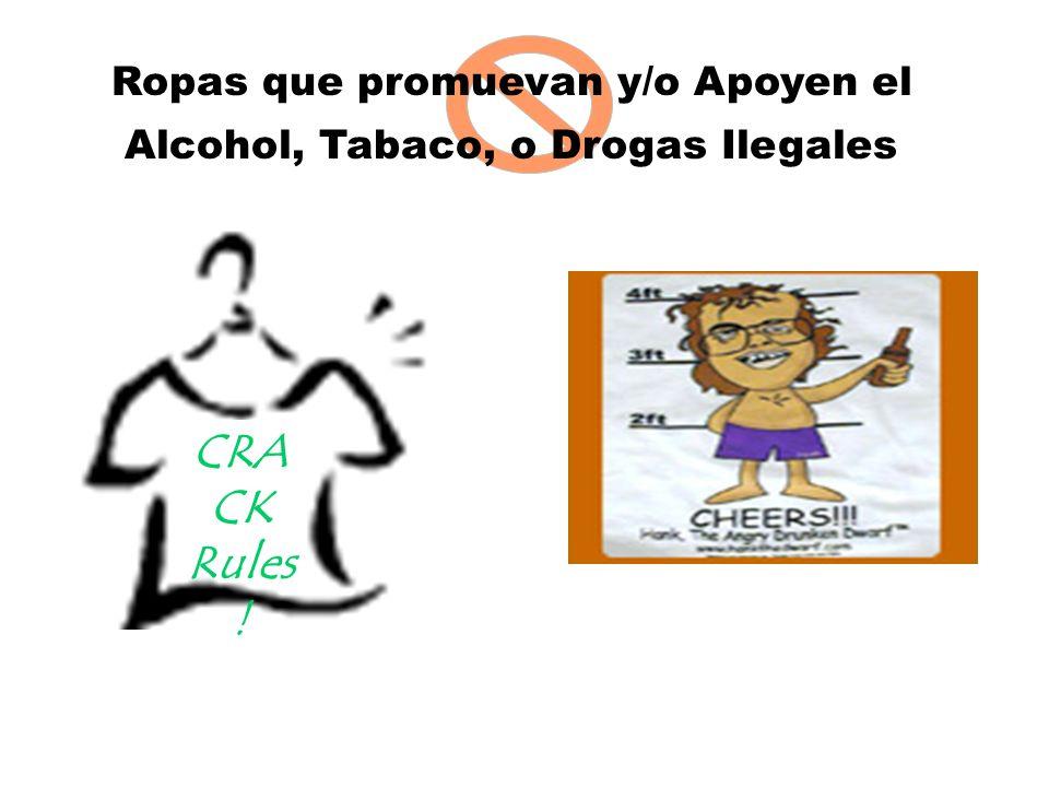 Ropas que promuevan y/o Apoyen el Alcohol, Tabaco, o Drogas Ilegales