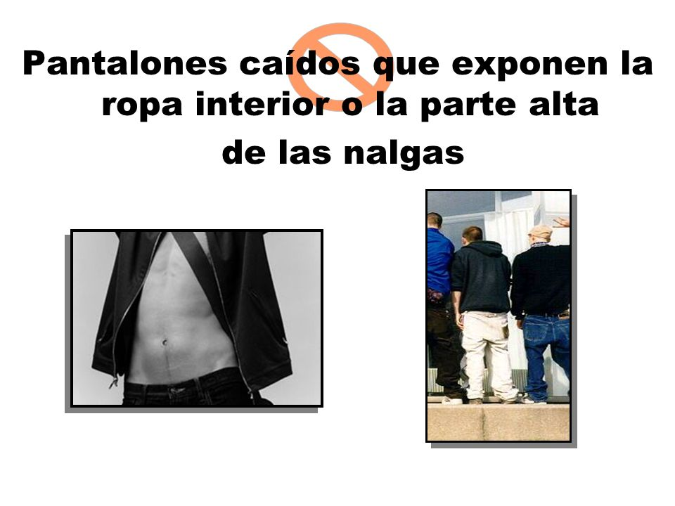 Pantalones caídos que exponen la ropa interior o la parte alta