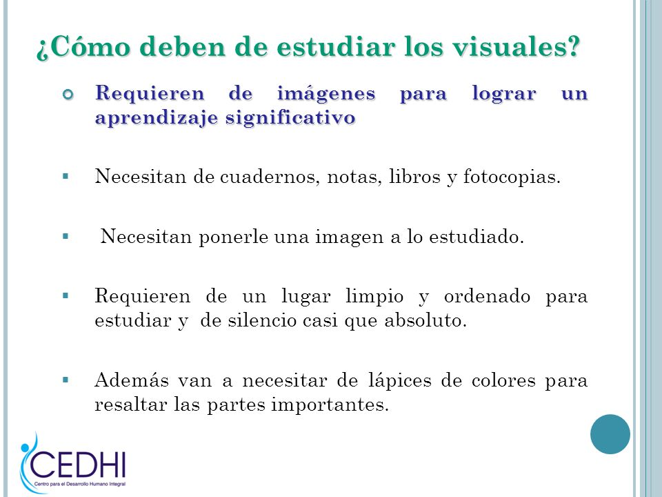 ¿Cómo deben de estudiar los visuales