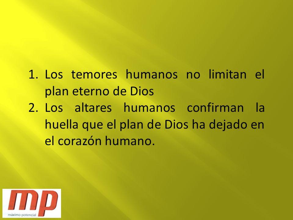 Los temores humanos no limitan el plan eterno de Dios