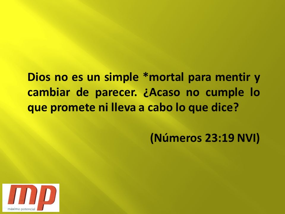 Dios no es un simple. mortal para mentir y cambiar de parecer
