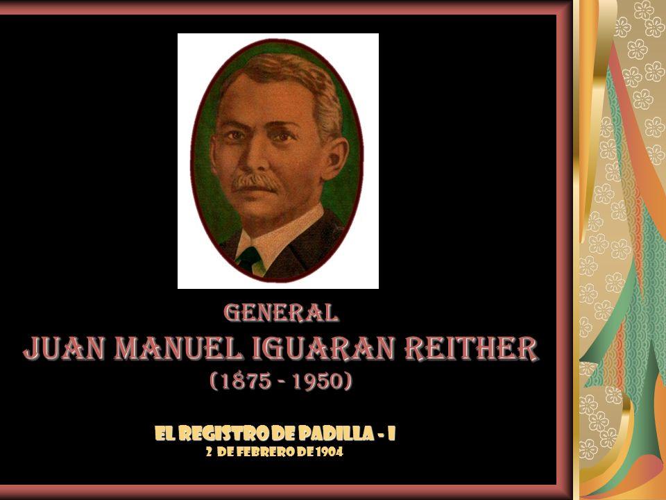 GENERAL JUAN MANUEL IGUARAN REITHER (1875 - 1950)