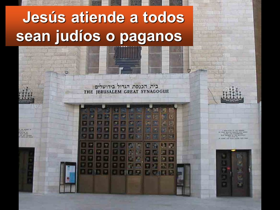 Jesús atiende a todos sean judíos o paganos