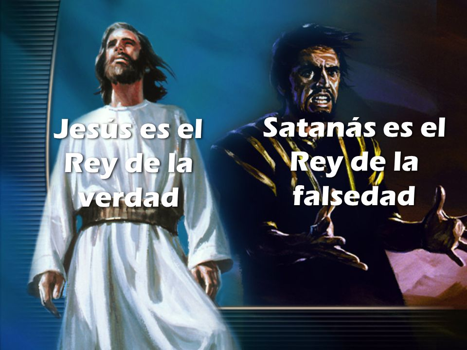 Satanás es el Rey de la falsedad
