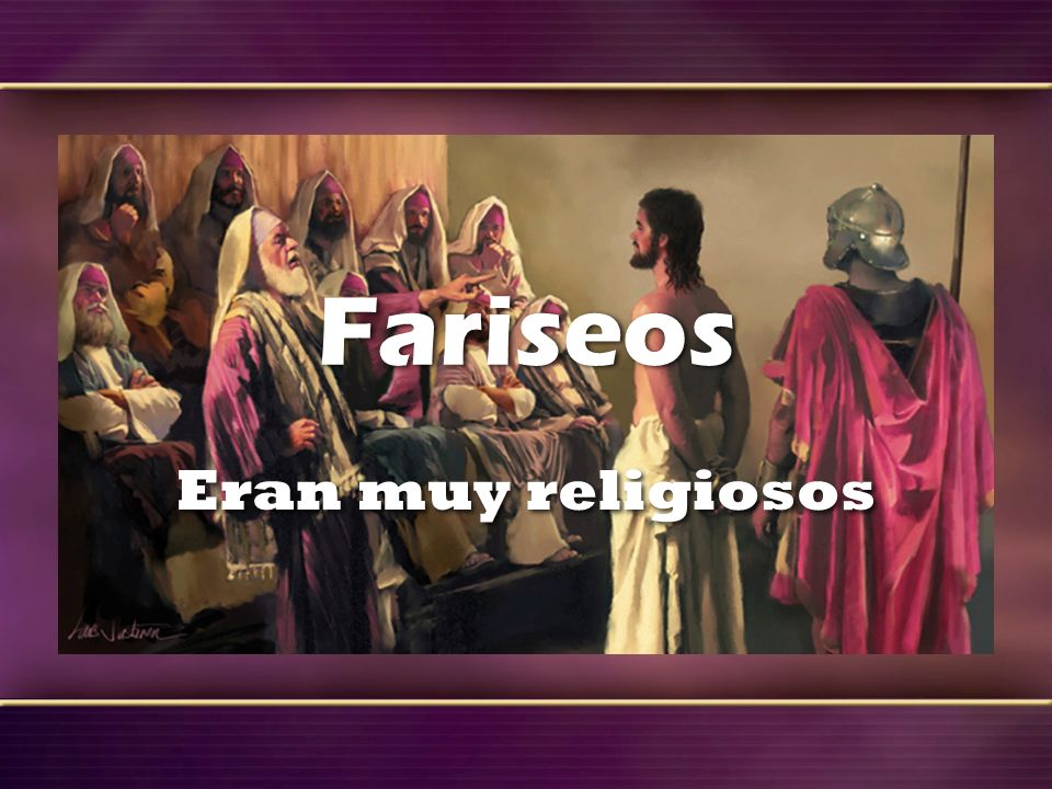 Fariseos Eran muy religiosos