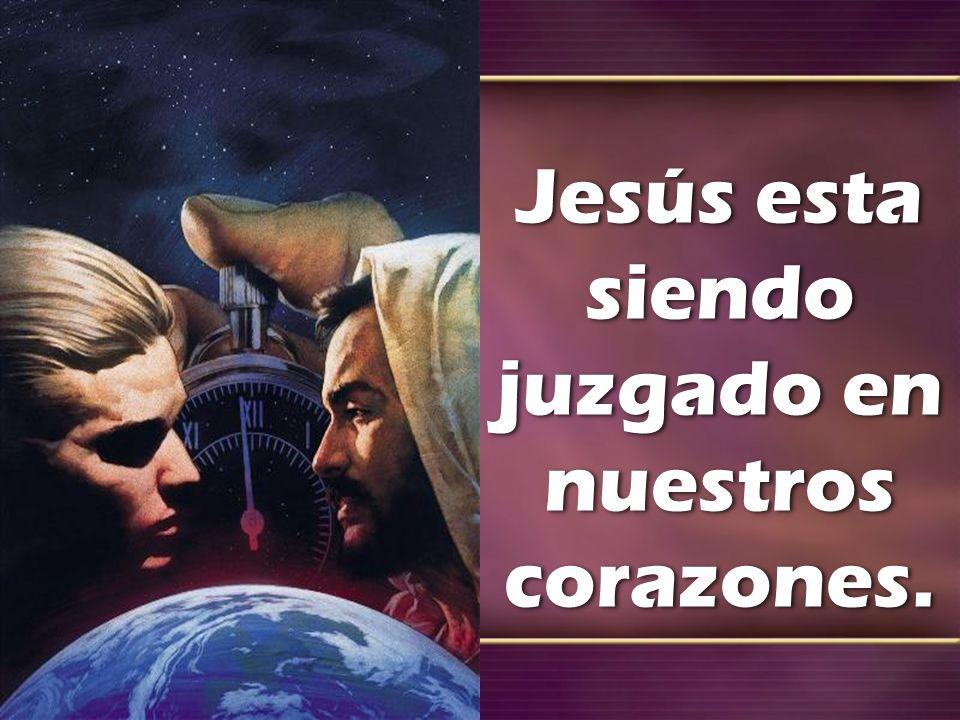 Jesús esta siendo juzgado en nuestros corazones.