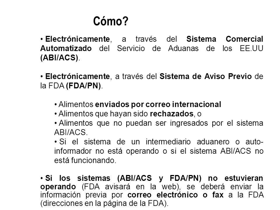 Cómo Electrónicamente, a través del Sistema Comercial Automatizado del Servicio de Aduanas de los EE.UU (ABI/ACS).