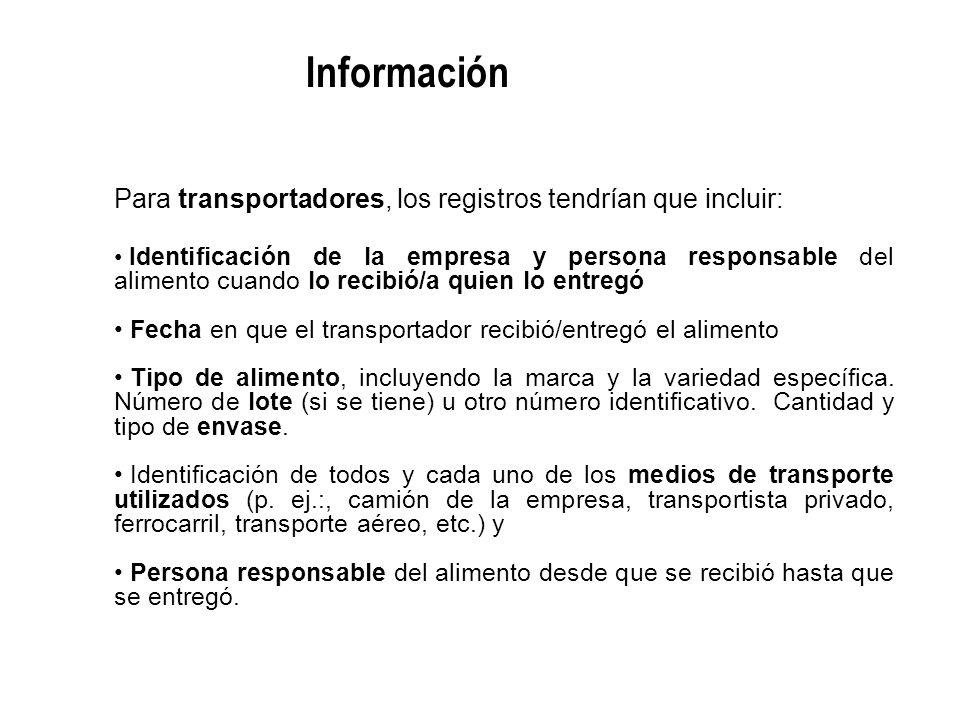 Información Para transportadores, los registros tendrían que incluir: