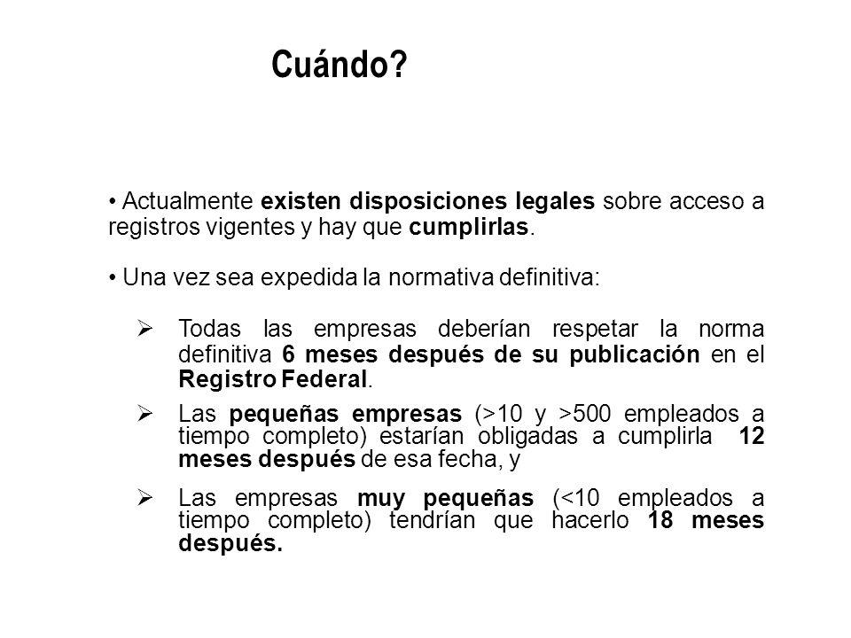 Cuándo Actualmente existen disposiciones legales sobre acceso a registros vigentes y hay que cumplirlas.