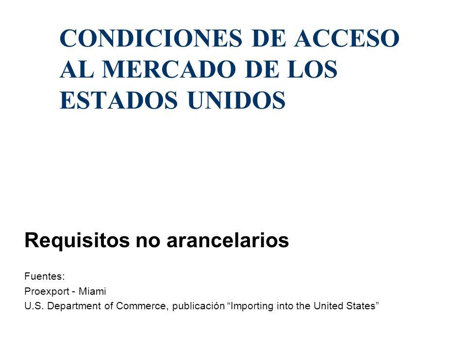 CONDICIONES DE ACCESO AL MERCADO DE LOS ESTADOS UNIDOS