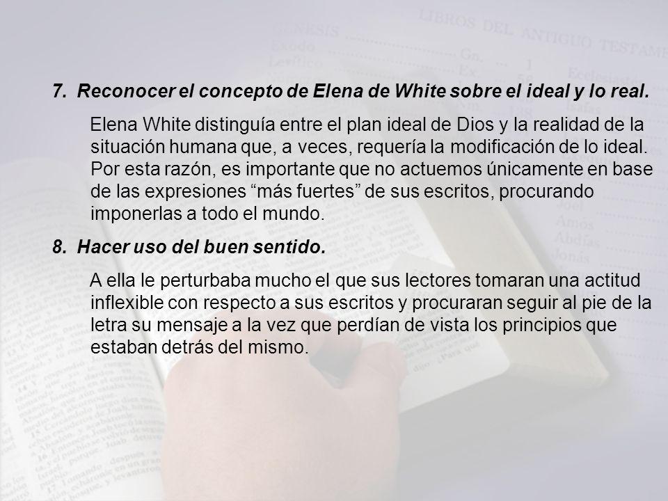 Reconocer el concepto de Elena de White sobre el ideal y lo real.