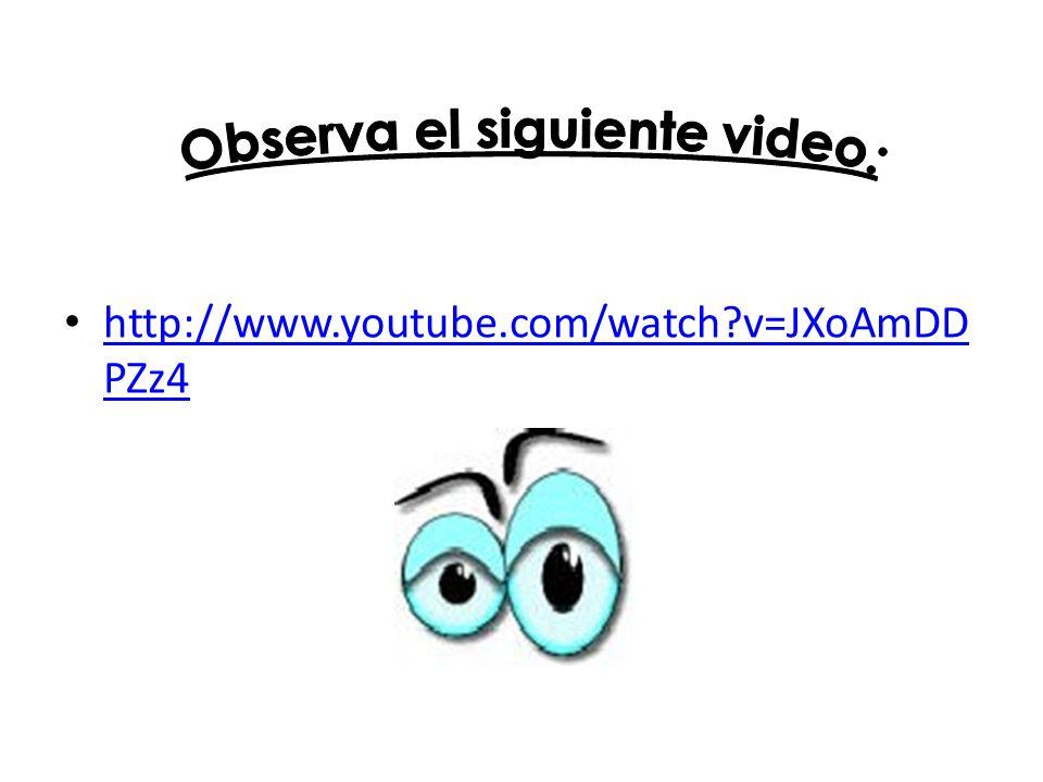 Observa el siguiente video: