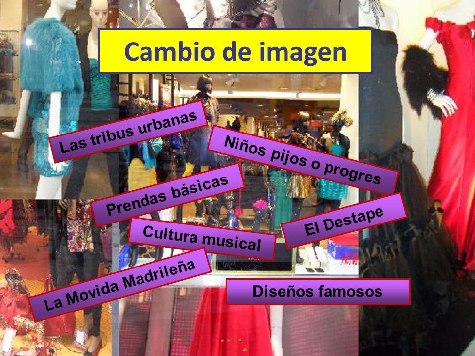 Cambio de imagen Las tribus urbanas Niños pijos o progres