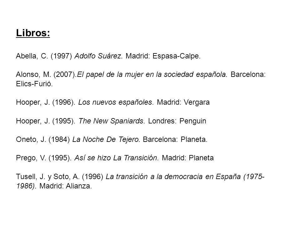 Libros: Abella, C. (1997) Adolfo Suárez. Madrid: Espasa-Calpe.