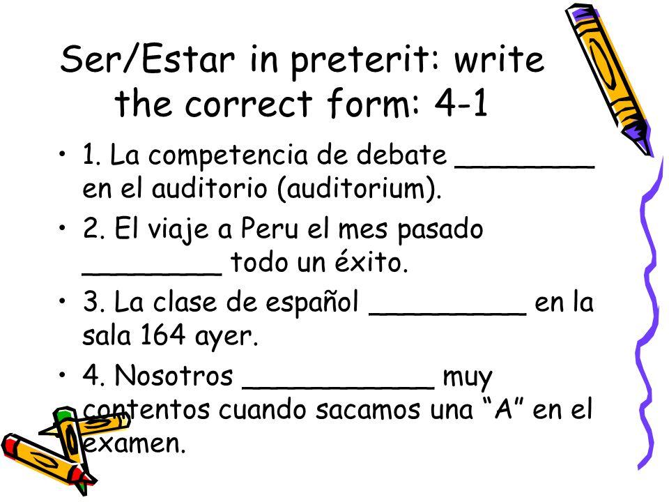 Ser/Estar in preterit: write the correct form: 4-1