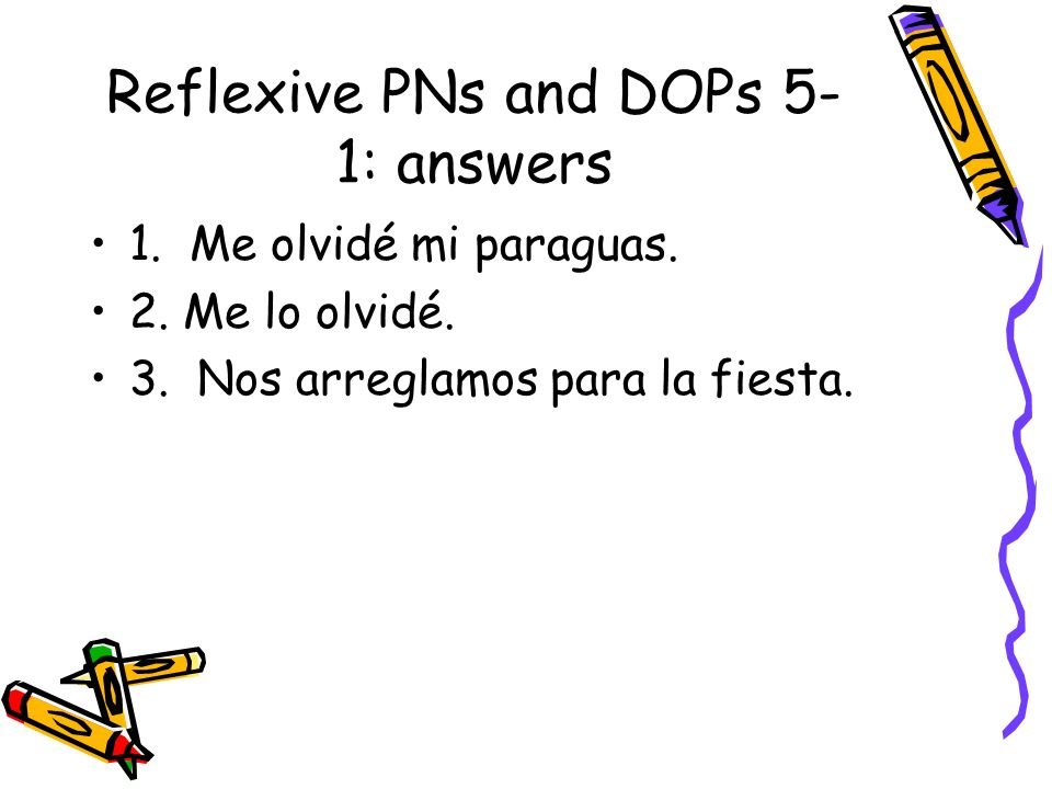 Reflexive PNs and DOPs 5-1: answers