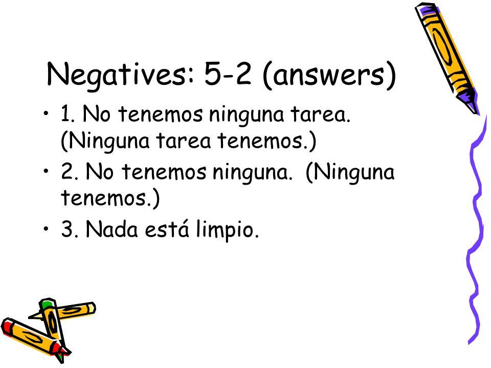Negatives: 5-2 (answers)