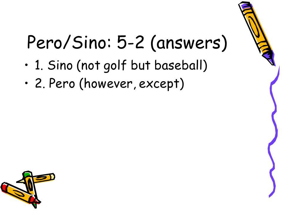 Pero/Sino: 5-2 (answers)