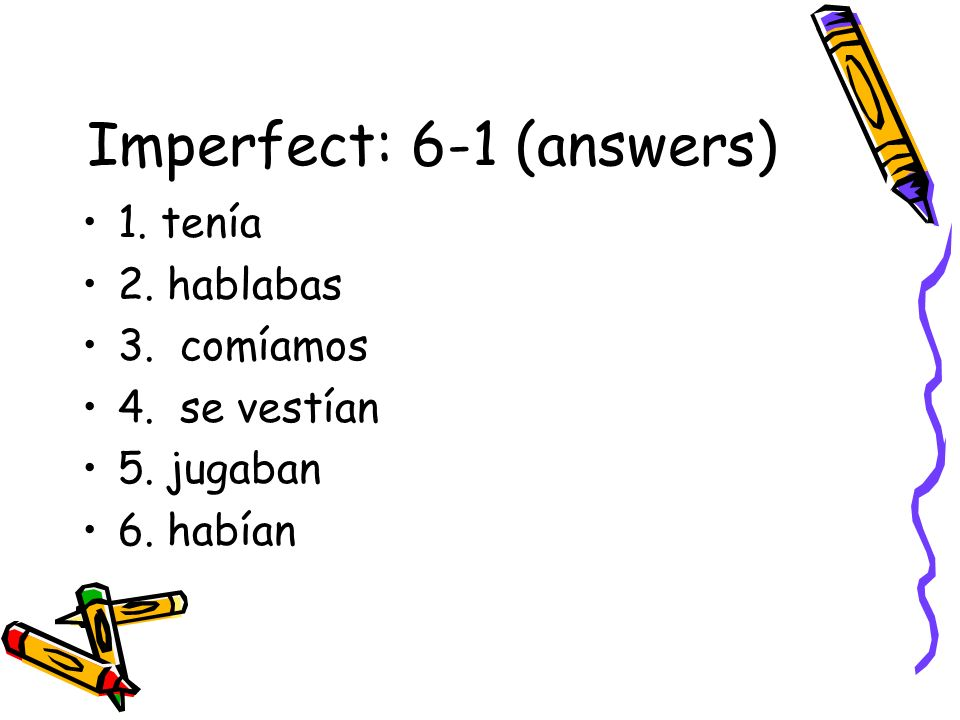 Imperfect: 6-1 (answers)
