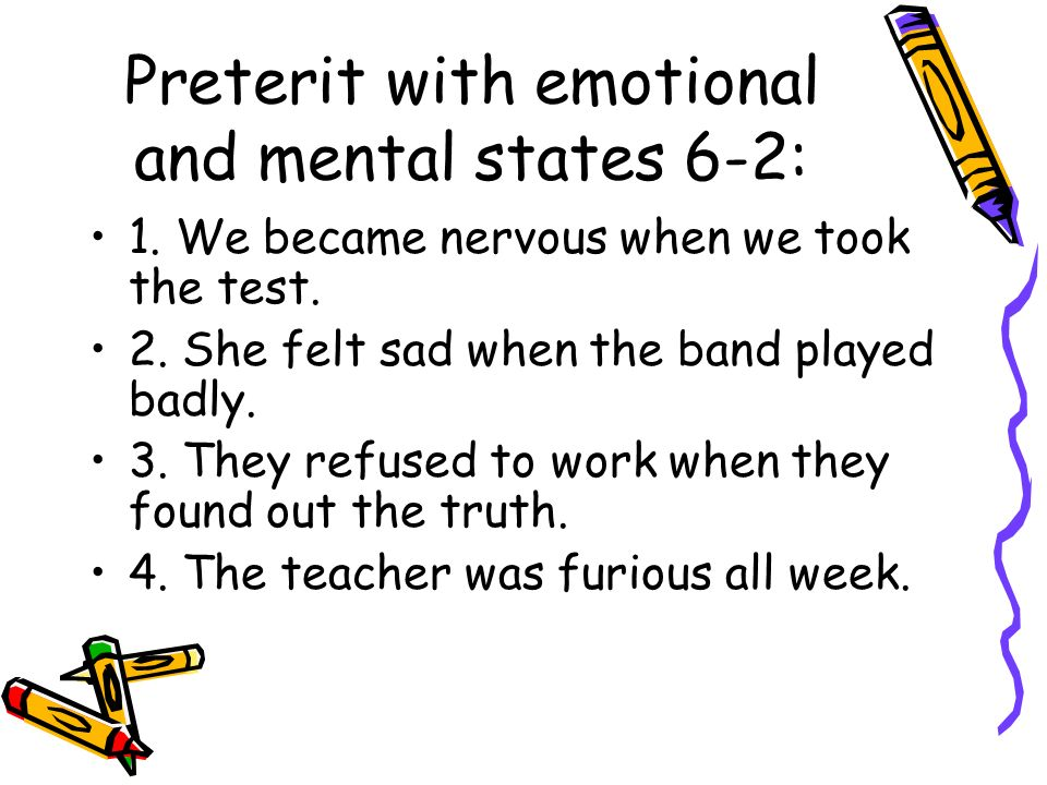 Preterit with emotional and mental states 6-2: