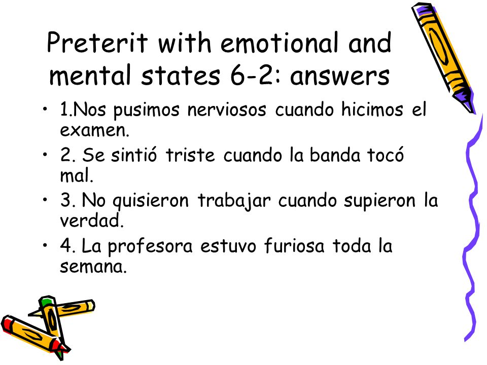 Preterit with emotional and mental states 6-2: answers