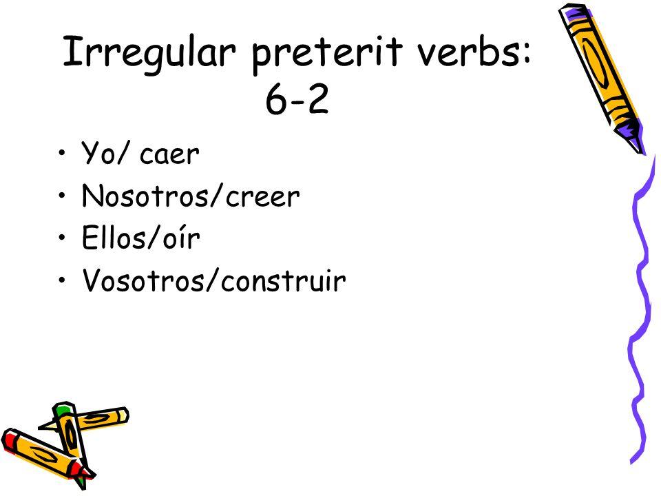 Irregular preterit verbs: 6-2