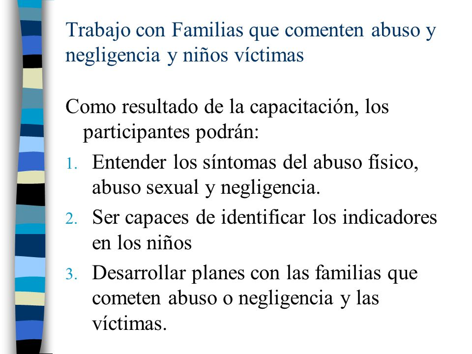 Trabajo con Familias que comenten abuso y negligencia y niños víctimas