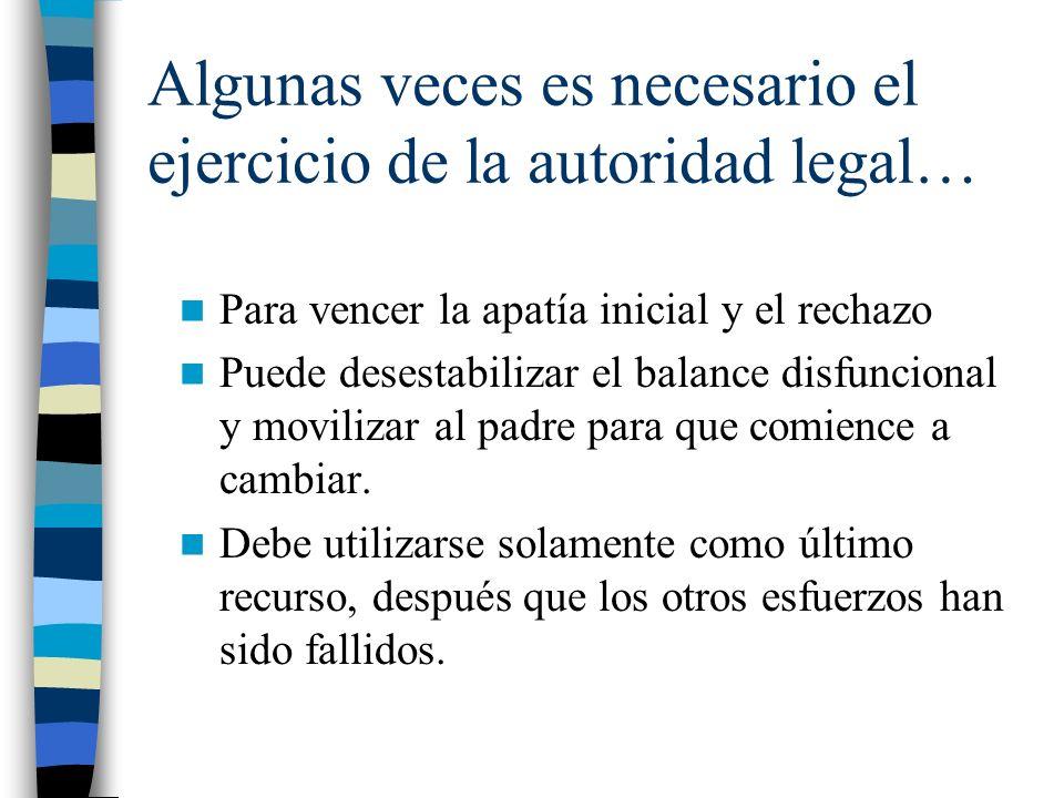 Algunas veces es necesario el ejercicio de la autoridad legal…